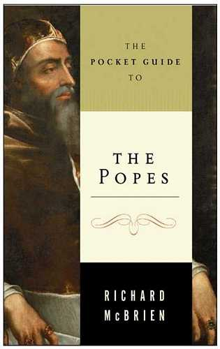 Richard McBrien - The Pocket Guide to The Popes