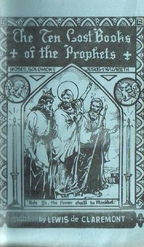 Lewis de Claremont - The Ten Lost Books of the Prophets