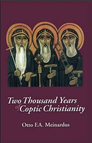 Otto Meinardus - Two Thousand Years of Coptic Christianity