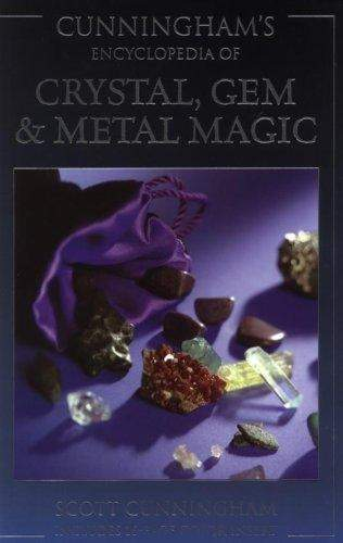 S. Cunningham - Encyclopedia of Crystal, Gem & Metal Magic