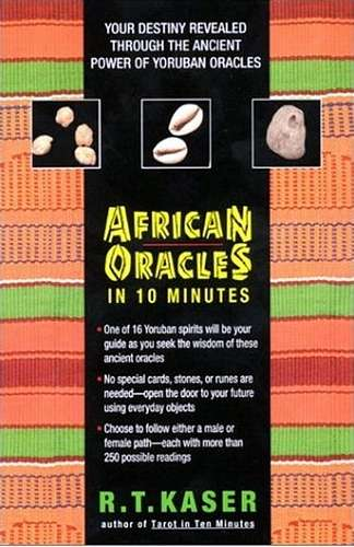 R.T. Kaser - African Oracles in 10 Minutes