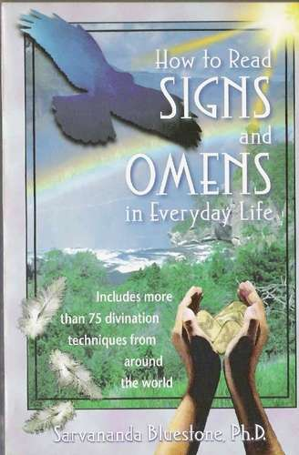 S. Bluestone - How to Read Signs and Omens in Everyday Life