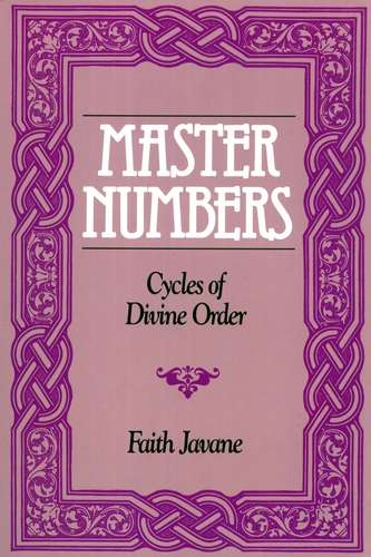 Faith Javane - Master Numbers - Cycles of Divine Order