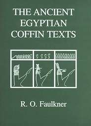 R.O. Faulkner - The Ancient Egyptian Coffin Texts