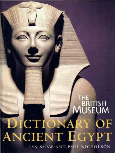 Ian Shaw - Dictionary of Ancient Egypt