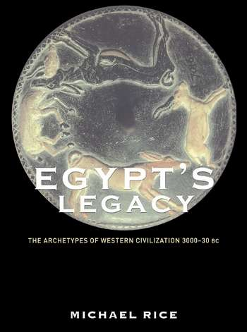 Michael Rice - Egypt's Legacy