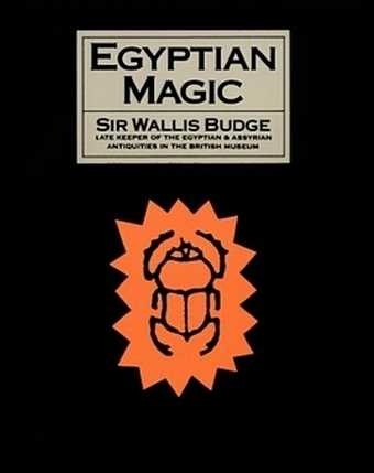 E.A. Wallis Budge - Egyptian Magic