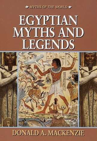 Donald A. Mackenzie - Egyptian Myths and Legends