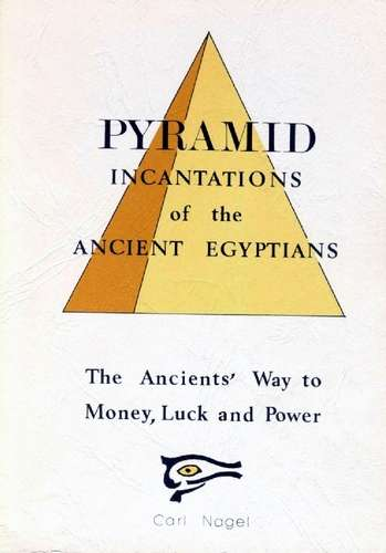 Carl Nagel - Pyramid Incantations of the Ancient Egyptians
