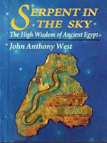 John Anthony West - Serpent in the Sky