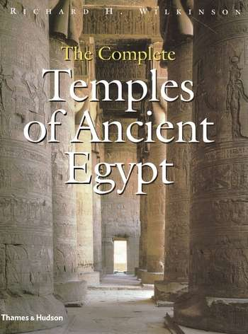 Richard Wilkinson - The Complete Temples of Ancient Egypt