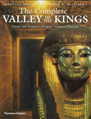 Richard Wilkinson - The Complete Valley of the Kings