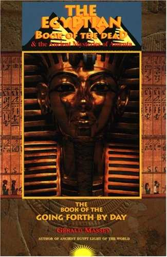 Gerald Massey - The Egyptian Book of the Dead