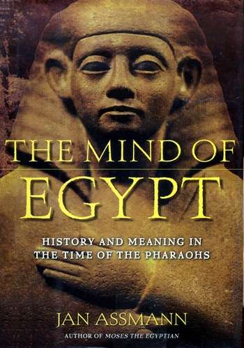 Jan Assman - The Mind of Egypt