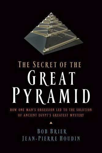 Bob Brier - The Secret of the Great Pyramid