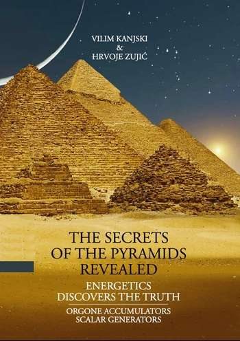 Vilim Kanjski - The Secrets of the Pyramids Revealed