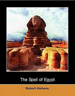 Robert Hichens - The Spell of Egypt