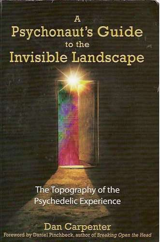 Dan Carpenter - A Psychonaut's Guide to the Invisible Landscape