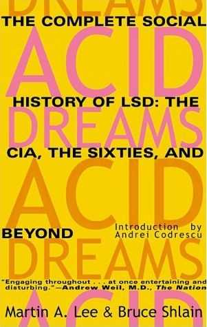 Martin A. Lee - Acid Dreams - The Complete History of LSD