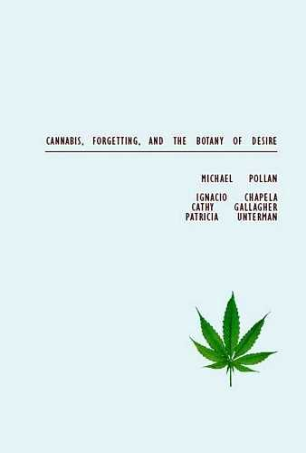 Michael Pollan - Cannabis, Forgetting, and the Botany of Desire
