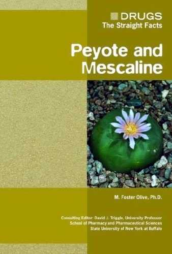 M. Olive - Drugs - The Straight Facts - Peyote and Mescaline