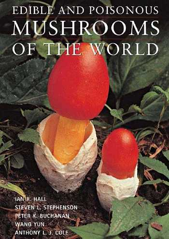 Ian Hall - Edible and Poisonous Mushrooms of the World