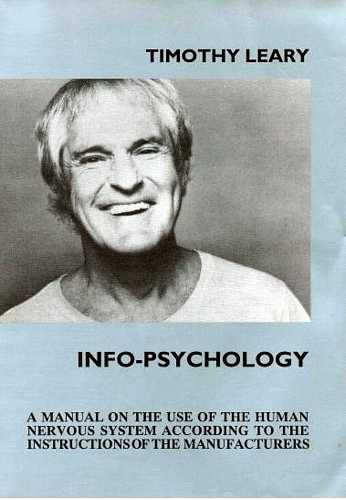 Timothy Leary - Info-Psychology
