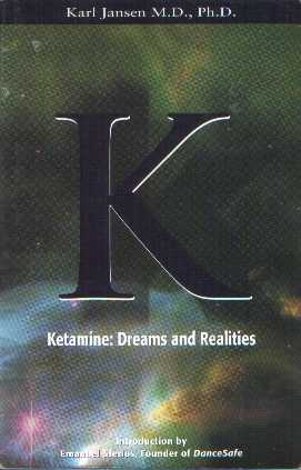Karl Jansen - Ketamine: Dreams and Realities