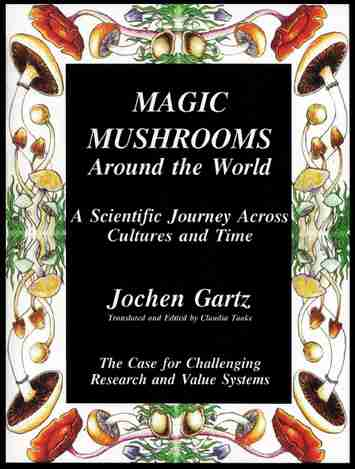 Jochen Gartz - Magic Mushrooms Around the World