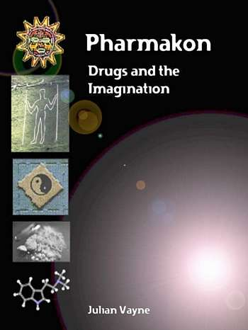 Julian Wayne - Pharmakon - Drugs and the Imagination