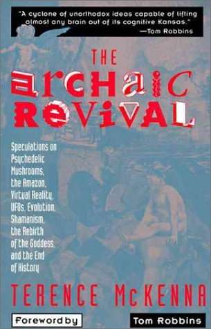 Terence McKenna - The Archaic Revival