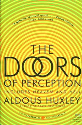 Aldous Huxley - The Doors of Perception. Heaven and Hell