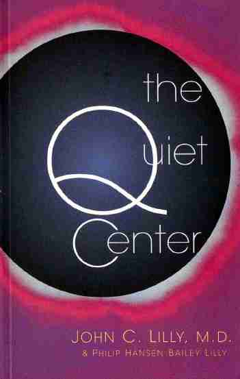 John Lilly - The Quiet Center