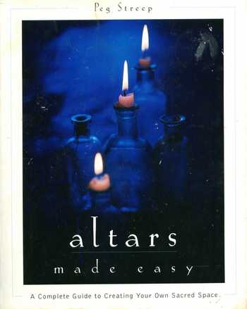 Peg Streep - Altars Made Easy