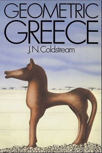 J.N. Coldstream - Geometric Greece