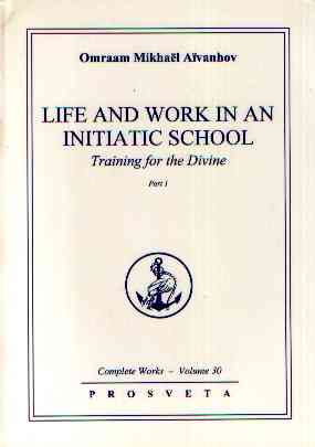 Omraam Mikael Aivanhov - Life and Work in an Initiatic School