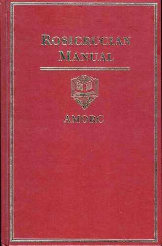 AMORC - Rosicrucian Manual