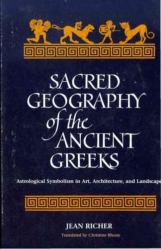 Jean Richer - Sacred Geography of the Ancient Greeks
