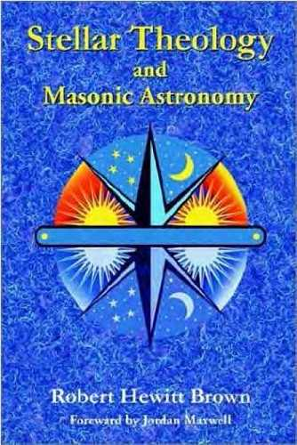 Robert Hewin Brown - Stellar Theology and Masonic Astronomy