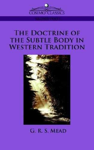 G. Mead - The Doctrine of the Subtle Body in Western Tradition