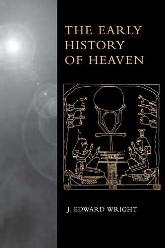 J. Edward Wright - The Early History of Heaven