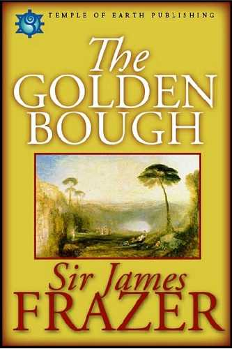 Sir James Frazer - The Golden Bough