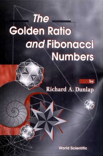 Richard Dunlap - The Golden Ration and Fibonacci Numbers