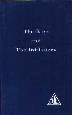 Alice Bailey - The Rays and the Initiations