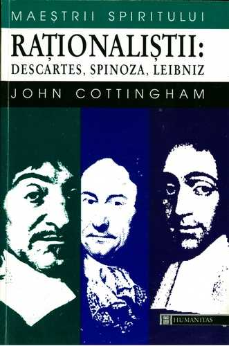 rationalism descartes spinoza and leibniz Rationalism is a philosophical movement which gathered momentum during the age of reason of the 17th centuryit is usually associated with the introduction of mathematical methods into philosophy during this period by the major rationalist figures, descartes, leibniz and spinozathe preponderance of french rationalists in the 18th century age of enlightenment, including voltaire, jean-jacques.
