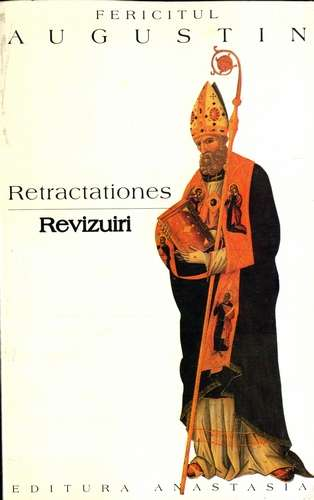 Fericitul Augustin - Retractationes - Revizuiri