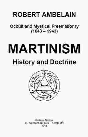 Robert Ambelain - Martinism. History and Doctrine