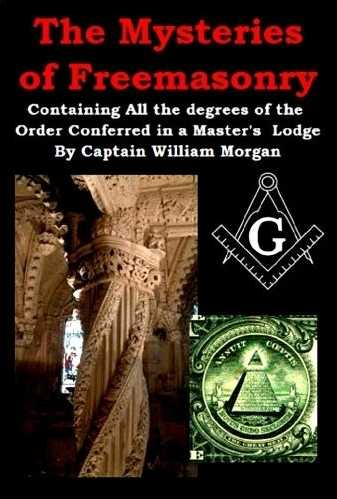 William Morgan - The Mysteries of Freemasonry