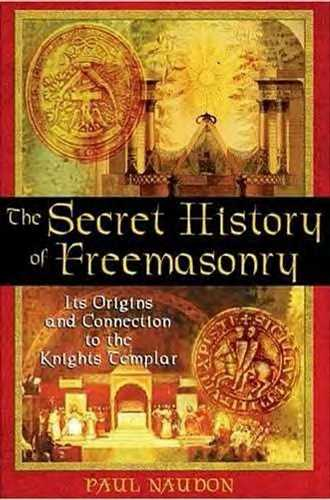 Paul Naudon - The Secret History of Freemasonry