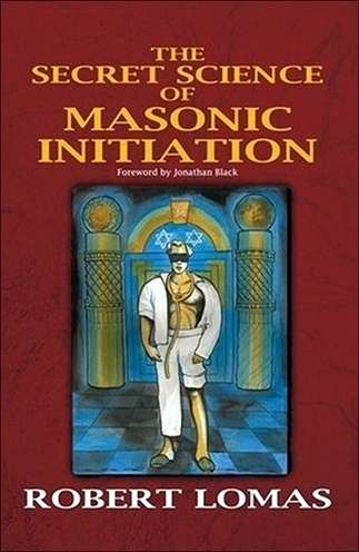 Robert Lomas - The Secret Science of Masonic Initiation
